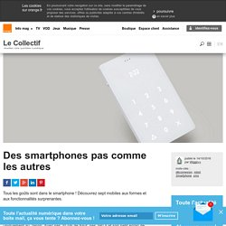 Des smartphones pas comme les autres