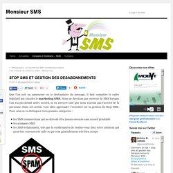 STOP SMS ET GESTION DES DESABONNEMENTS