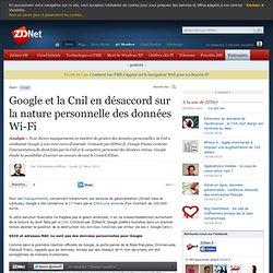 Google et la Cnil en désaccord sur la nature personnelle des données Wi-Fi