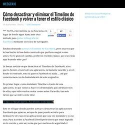 Cómo desactivar y eliminar el Timeline de Facebook y volver a tener el estilo clásico