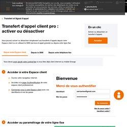Transfert d'appel client pro : activer ou désactiver - Assistance Orange Pro