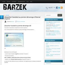 Désactiver l'assistant au premier démarrage d'Internet Explorer - Barzek Barzek