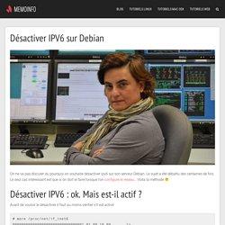 → Desactiver IPV6 sur Debian : La solution