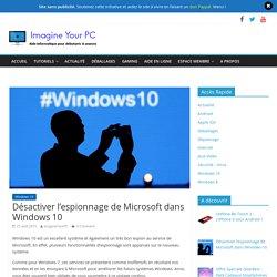 Désactiver l'espionnage de Microsoft dans Windows 10