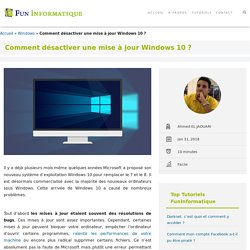 Comment désactiver une mise à jour Windows 10 ? - FunInformatique