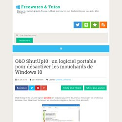 un logiciel portable pour désactiver les mouchards de Windows 10