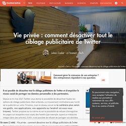 Vie privée : comment désactiver tout le ciblage publicitaire de Twitter
