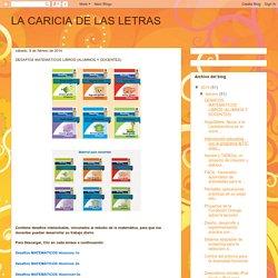 LA CARICIA DE LAS LETRAS: DESAFÍOS MATEMÁTICOS LIBROS (ALUMNOS Y DOCENTES)