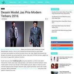 Desain Model Jas Pria Modern Terbaru 2016