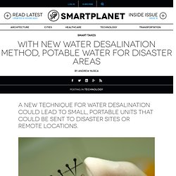 With new water desalination method, potable water for disaster areas