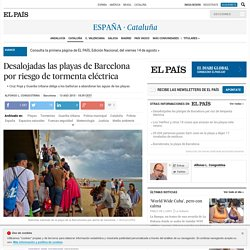 Desalojadas las playas de Barcelona por riesgo de tormenta eléctrica