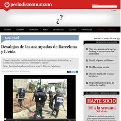 Desalojos de las acampadas de Barcelona y Lleida