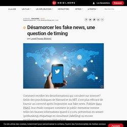 Désamorcer les fake news, une question de timing