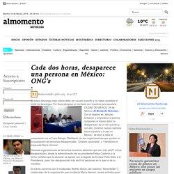 Cada dos horas, desaparece una persona en México: ONG's