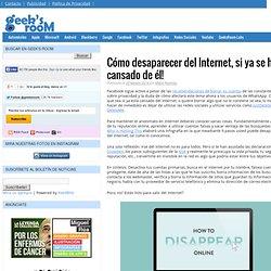 Cómo desaparecer del Internet, si ya se ha cansado de él!