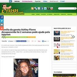 Família de Ashley Flores desaparecida há 2 semanas pede ajuda pela web