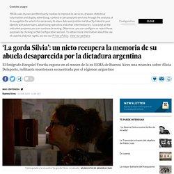 'La gorda Silvia': un nieto recupera la memoria de su abuela desaparecida por la dictadura argentina