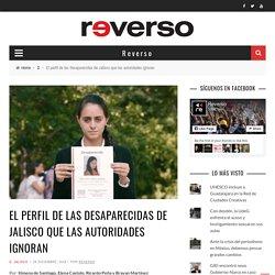 El perfil de las desaparecidas de Jalisco que las autoridades ignoran