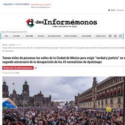 """Toman miles de personas las calles de la Ciudad de México para exigir """"verdad y justicia"""" en el segundo aniversario de la desaparición de los 43 normalistas de Ayotzinapa – Desinformémonos"""