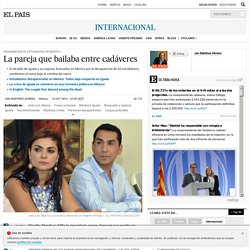 Estudiantes desaparecidos en México: La pareja que bailaba entre cadáveres