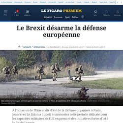 Le Brexit désarme la défense européenne