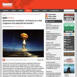 Désarmement nucléaire : la France va-t-elle s'opposer à la majorité du monde