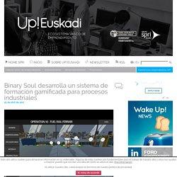 Binary Soul desarrolla un sistema de formación gamificada para procesos industriales - SPRI - Up Euskadi