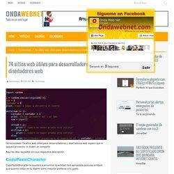 74 sitios web útiles para desarrolladores y diseñadores web
