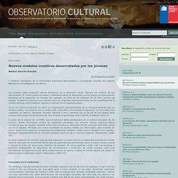 #19 Nuevos modelos creativos desarrollados por los jóvenes « Observatorio Cultural