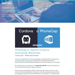 PhoneGap vs. Apache Cordova: resolviendo diferencias - Cero y Uno