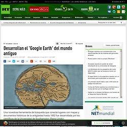 Desarrollan el 'Google Earth' del mundo antiguo