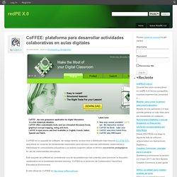 CoFFEE: plataforma para desarrollar actividades colaborativas en aulas digitales