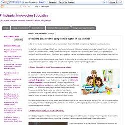 Ideas para desarrollar la competencia digital en tus alumnos