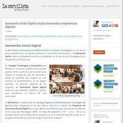 Innovación Social Digital implica desarrollar competencias digitales