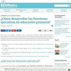 ¿Cómo desarrollar las funciones ejecutivas en educación primaria?