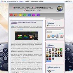 TIC: Desarrollar Juegos y apps en HTML5 sin saber programar.