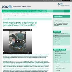 Multimedia para desarrollar el pensamiento crítico-creativo