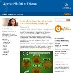 Desarrollo de la escritura a través del ciclo de enseñanza y aprendizaje - Rosana Månsson