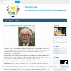Piaget y las etapas del desarrollo cognitivo: ideas clave – Docentes al día