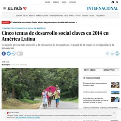 Cinco temas de desarrollo social claves en 2014 en América Latina