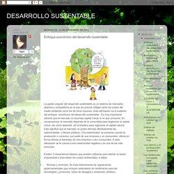 DESARROLLO SUSTENTABLE : Enfoque económico del desarrollo sustentable