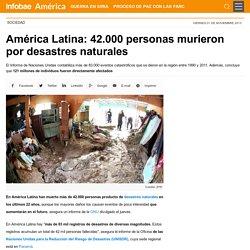 América Latina: 42.000 personas murieron por desastres naturales
