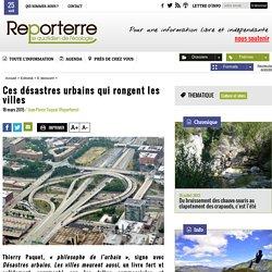 Ces désastres urbains qui rongent les villes