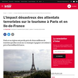 L'impact désastreux des attentats terroristes sur le tourisme à Paris et en Ile-de-France