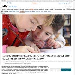 Los educadores avisan de las «desastrosas consecuencias» de cerrar el curso escolar «en falso»