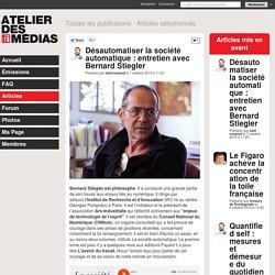 Désautomatiser la société automatique : entretien avec Bernard Stiegler