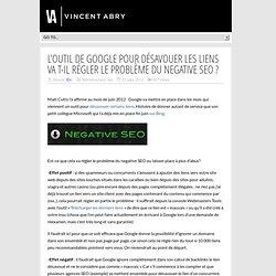L'Outil de Google pour désavouer les liens va t-il régler le problème du Negative SEO ?