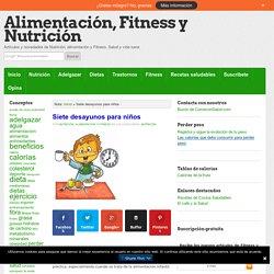Siete desayunos para niños - Alimentación y Nutrición