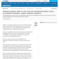 Algunos platos típicos son casi tan desbalanceados como la comida chatarra, según análisis químico - Archivo Digital de Noticias de Colombia y el Mundo desde 1.990 - eltiempo.com