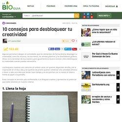 10 consejos para desbloquear tu creatividad - Notas - La Bioguía